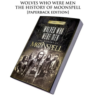Книга Moonspell - Wolves Who Were Men: The History Of Moonspell, CULT NEVER DIE, Moonspell